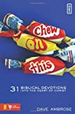 img - for Chew on This: 31 Biblical Devotions into the Heart of Christ (invert) book / textbook / text book