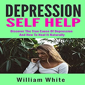 Depression Self Help Audiobook   William White   Audible ...