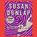 High Fall: A Kiernan O'Shaughnessy Mystery, Book 3 Audiobook by Susan Dunlap Narrated by Suehyla El Attar
