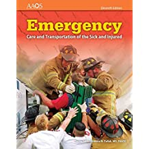 Emergency Care and Transportation of the Sick and Injured (Includes Navigate 2 Essentials Access)