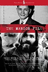 The Manson File: Charles Manson as revealed in letters, photos, stories, songs, art, testimony and documents. Paperback