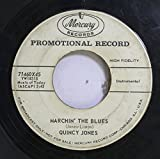 QUINCY JONES 45 RPM MARCHIN' THE BLUES / CHOO CHOO CH' BOOGIE
