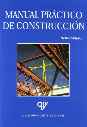 Descargar Libro Manual Practico De Construccion Denis Walton