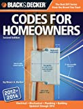 img - for Black & Decker Codes for Homeowners: Electrical Mechanical Plumbing Building Updated through 2014 (Black & Decker Complete Guide) book / textbook / text book