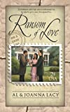 Ransom of Love, Al Lacy and JoAnna Lacy, 1576736091