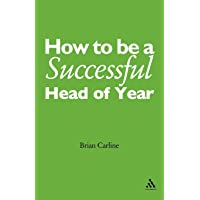 How to be a Successful Head of Year: A practical guide