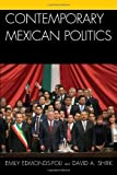 Contemporary Mexican Politics, Emily Edmonds-Poli and David A. Shirk, 0742540480
