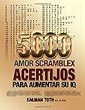 5000 Amor Scramblex Acertijos para Aumentar Su Iq, Kalman Toth M.A. M.Phil., 1494251574