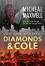 Diamonds and Cole: Book #1 (2nd Edition) (A Cole Sage Mystery)