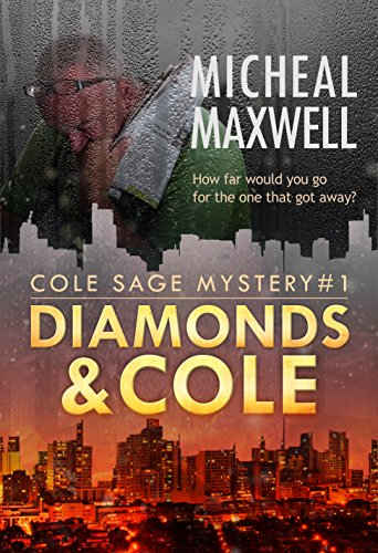 Diamonds and Cole: Book #1 (2nd Edition) (A Cole Sage Mystery) by [Maxwell, Micheal]