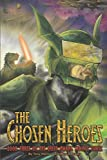 img - for The Chosen Heroes (Sheep Among Wolves) book / textbook / text book