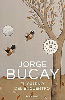 El camino del encuentro par Jorge Bucay
