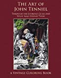 The Art of John Tenniel: Through the Looking-Glass and What Alice Found There Vintage Coloring Book