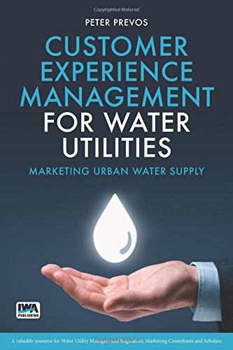 Customer Experience Management for Water Utilities: Marketing urban water supply