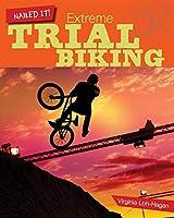 Extreme Trials Biking (Nailed