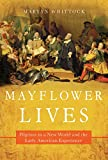 Image of Mayflower Lives: Pilgrims in a New World and the Early American Experience
