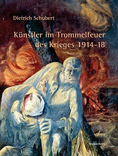 Künstler im Trommelfeuer des Krieges 1914-18