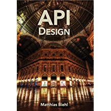 RESTful API Design: Best Practices in API Design with REST (API-University Series Book 3)