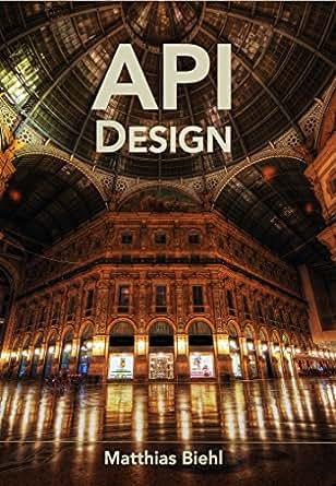 RESTful API Design: Best Practices in API Design with REST (API