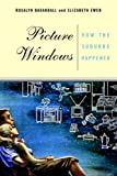 img - for Picture Windows: How The Suburbs Happened by Elizabeth Ewen (7-Jun-2001) Paperback book / textbook / text book