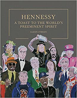 hennessy a toast to the worlds preeminent spirit