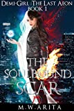 The Soulbound Scar: A Japanese Urban Fantasy (Demi-Girl: The Last Aeon Book 1)