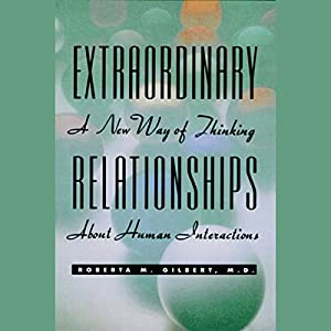 Extraordinary Relationships: A New Way of Thinking About Human Interactions Audiobook