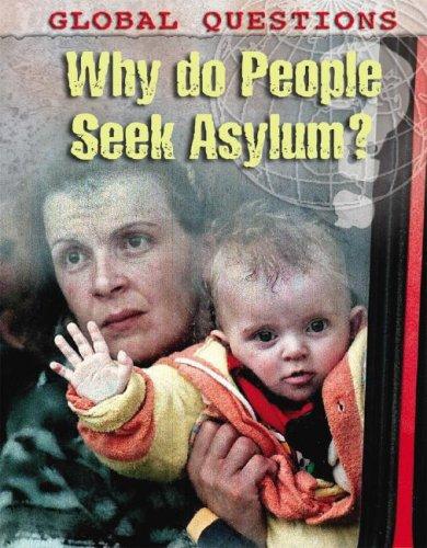 Why Do People Seek Asylum? (Global Questions)