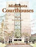 Minnesota Courthouses, Victor Gilbertson, 1931942218