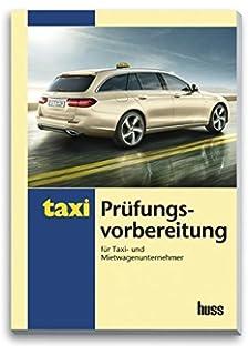 prfungsvorbereitung fr taxi und mietwagenunternehmer bungsfragen und lsungen - Taxi Und Mietwagen Prufung Muster