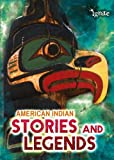 American Indian Stories and Legends, Catherine Chambers, 1410954692