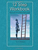 img - for 12 Step Workbook: Recovery From Many Addictions by Milton V Peterson (10-Jul-2014) Paperback book / textbook / text book