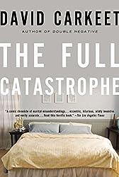 The Full Catastrophe: A Novel