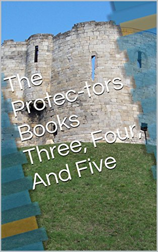 The Protec-tors Books Three, Four, And Five (The Protectors Book 2) (Protec Protector)