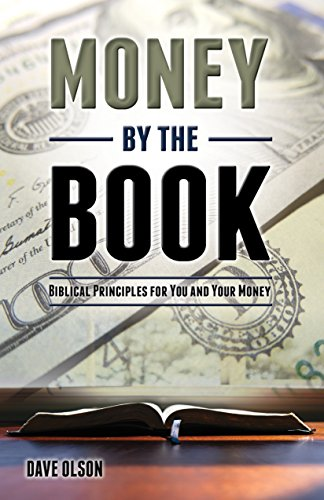 Money by the Book: Biblical Principles for You and Your Money
