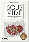 Sous-vide: Dampfgaren für unvergleichlichen Geschmack