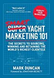 Smart Yacht Marketing 101: The secrets to...