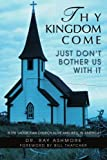 Thy Kingdom Come, Ray Ashmore, 0595460747