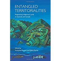 Entangled Territorialities: Negotiating Indigenous Lands in Australia and Canada