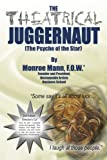 img - for The Theatrical Juggernaut (The Psyche of the Star): 2nd Edition, Director's Cut book / textbook / text book