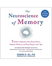 The Neuroscience of Memory: Seven Skills to Optimize Your Brain Power, Improve Memory, and Stay Sharp at Any Age