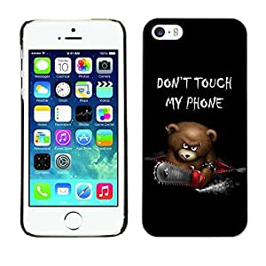 LOVE FOR iPhone 5 / 5S Funny Don't Touch My Phone Bear Personalized Design Custom DIY Case Cover