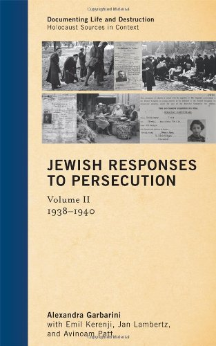 Jewish Responses to Persecution: 1938–1940 (Documenting Life and Destruction: Holocaust Sources in Context)