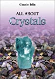 img - for All About Crystals by Connie Islin (2001-09-01) book / textbook / text book