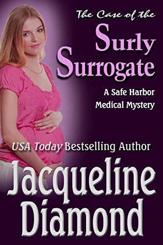 The Case of the Surly Surrogate (Safe Harbor Medical Mysteries Book 2) by [Diamond, Jacqueline]