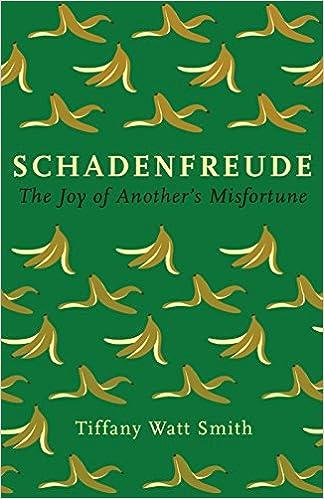 Schadenfreude The Joy Of Anothers Misfortune Wellcome Amazon
