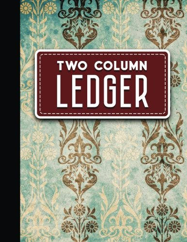 Two Column Ledger: Ledger Books, Accounting Ledger Sheets, General Ledger Accounting Book, Vintage/Aged Cover, 8.5
