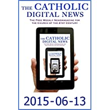 The Catholic Digital News 2015-06-13 (Special Issue: Pope Francis in Bosnia)