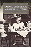 img - for Carnal Knowledge and Imperial Power: Race and the Intimate in Colonial Rule, With a New Preface book / textbook / text book
