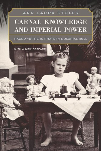 Carnal Knowledge and Imperial Power: Race and the Intimate in Colonial Rule, With a New Preface